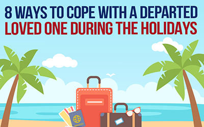 8 Ways to Cope With a Departed Loved One During the Holidays [infographic]
