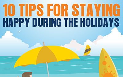 10 Tips for Staying Happy During the Holidays [infographic]